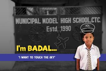 Badal wants to conquer the sky by becoming a Pilot!